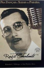 Rosil Cavalcanti 1 175x270 - Livro sobre compositor Rosil Cavalcanti será lançado na Fundação Casa de José Américo