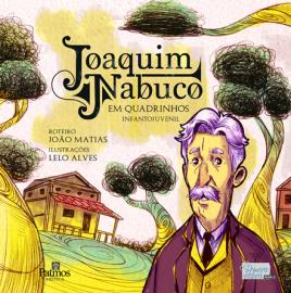 NabucoHQCapa PatmosEditora 268x270 - Joaquim Nabuco e Câmara Cascudo ganham biografias em quadrinhos